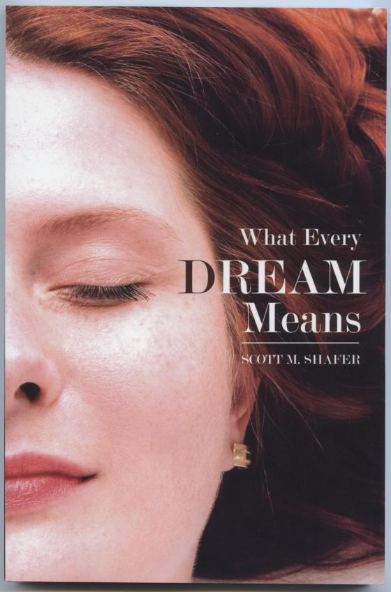 BOOK REVIEW: WHAT EVERY DREAM MEANS by Scott M Shafer « No Wayz Tired